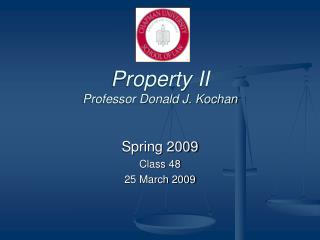 Property II Professor Donald J. Kochan