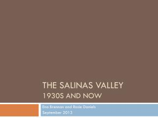 The Salinas Valley 1930s and now