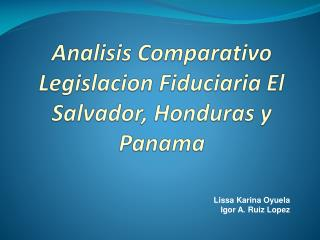 Analisis Comparativo Legislacion Fiduciaria  El Salvador, Honduras y Panama