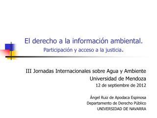 El derecho a la información ambiental. Participación y acceso a la justicia .
