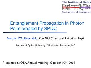 Entanglement Propagation in Photon Pairs created by SPDC
