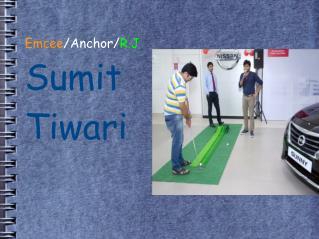 Emcee /Anchor/ R.J Sumit  Tiwari