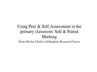Using Peer  Self-Assessment in the primary classroom: Self  Paired Marking From Shirley Clarke s Gillingham Research Pro