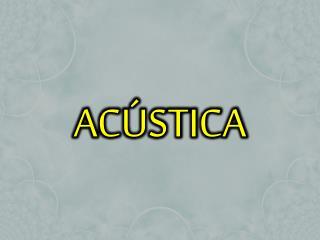 AC�STICA