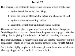 Isaiah 25 This chapter is in contrast to the previous sections, which prophesied: