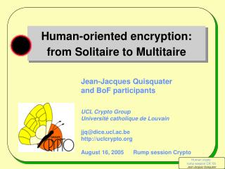 Human-oriented encryption: from Solitaire to Multitaire