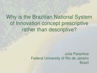 Why is the Brazilian National System of Innovation concept prescriptive rather than descriptive?
