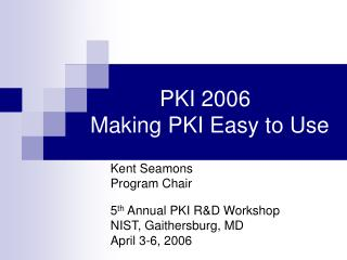 PKI 2006 Making PKI Easy to Use
