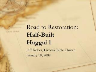 Road to Restoration: Half-Built Haggai 1