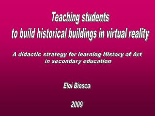 Teaching students to build historical buildings in virtual reality