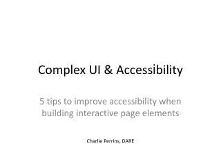 Complex UI & Access i bility
