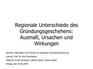Regionale Unterschiede des  Gründungsgeschehens:  Ausmaß, Ursachen und Wirkungen