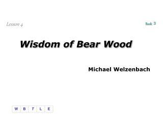 Wisdom of Bear Wood