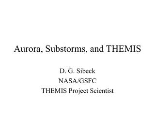 Aurora, Substorms, and THEMIS