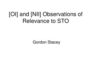 [OI] and [NII] Observations of Relevance to STO