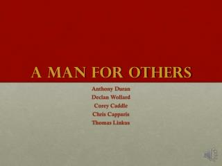 A Man for  Others