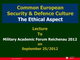 Common European Security & Defence Culture The Ethical Aspect