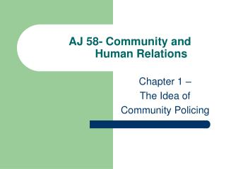 AJ 58- Community and  Human Relations