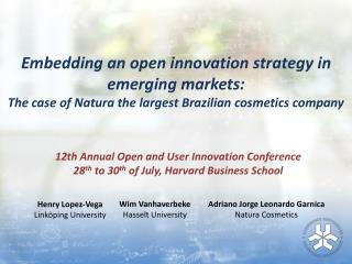 12th Annual Open and User Innovation  Conference 28 th  to 30 th  of July, Harvard Business School
