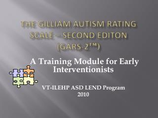 The Gilliam Autism Rating Scale – Second  editon         (GARS-2 ™)