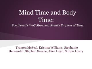 Mind Time and Body Time: Poe, Freud's  Wolf Man , and Aveni's  Empires of Time