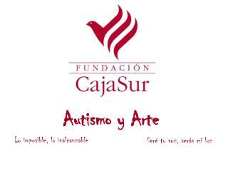 Fundación CajaSur | El autismo desde el arte