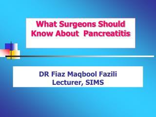 DR Fiaz Maqbool Fazili  Lecturer, SIMS