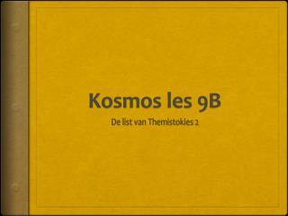 Kosmos  les 9B