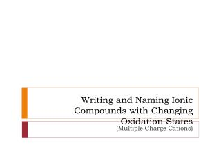 Writing and Naming Ionic Compounds with Changing Oxidation States