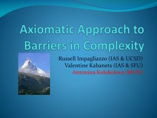 Axiomatic Approach to Barriers in Complexity