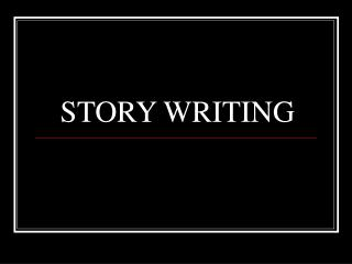 writing a story powerpoint presentation Recounts a personal experience in the form of a story and always includes characters, setting, and plot powerpoint presentation - types of writing.