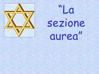 """La sezione aurea"""