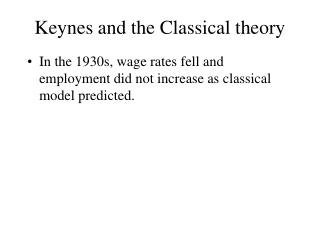 Keynes and the Classical theory