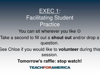 EXEC 1 :   Facilitating Student Practice