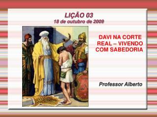 LIÇÃO 03 18 de outubro de 2009
