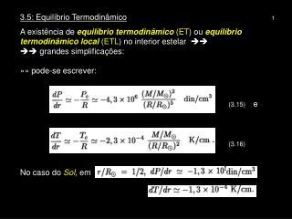 3.5: Equilíbrio Termodinâmico 1 A existência  de  equilíbrio termodinâmico  ( ET ) ou  equilíbrio