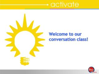 Welcome to our conversation class!