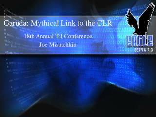 Garuda:  Mythical Link to the CLR