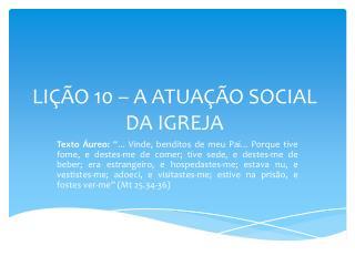 LIÇÃO 10 – A ATUAÇÃO SOCIAL DA IGREJA