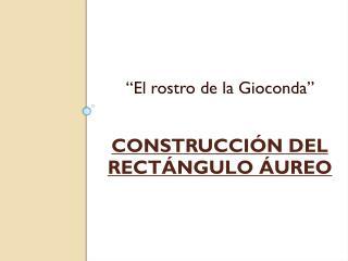 Construcción del Rectángulo Áureo