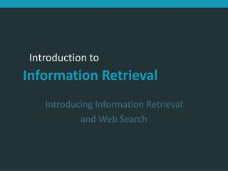 Introducing Information Retrieval  and Web Search