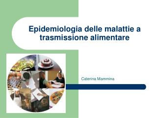 Epidemiologia delle malattie a trasmissione alimentare