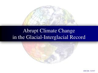 Abrupt Climate Change in the Glacial-Interglacial Record