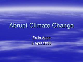 Abrupt Climate Change