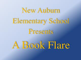 New Auburn Elementary School Presents A Book Flare