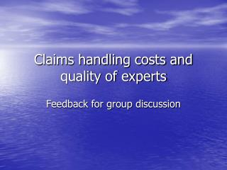 Claims handling costs and quality of experts