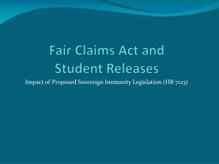 Fair Claims Act and  Student Releases