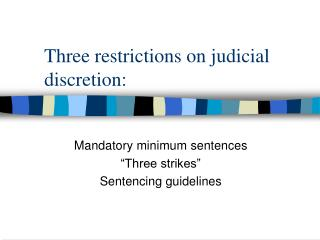 Three restrictions on judicial discretion: