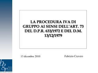 LA PROCEDURA IVA  DI  GRUPPO AI SENSI DELL'ART. 73 DEL D.P.R. 633/1972 E DEL D.M. 13/12/1979