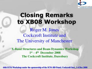 Closing Remarks  to XB08 Workshop
